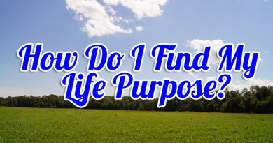 how to find out my purpose in life